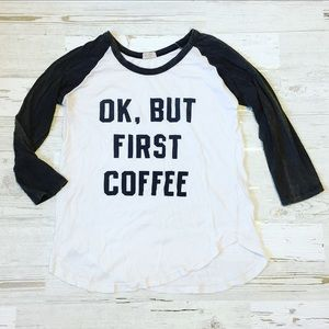 Brandy Melville Ok But First Coffee Tee